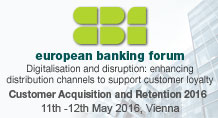 European Banking Forum – Customer Acquisition and Retention 2016
