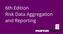6th Edition Risk Data Aggregation and Reporting