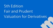 5th Edition Fair and Prudent Valuation for Derivatives