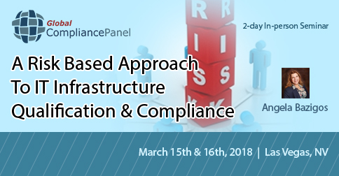 A Risk Based Approach To IT Infrastructure Qualification & Compliance