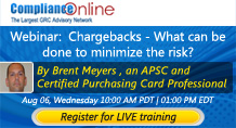Chargebacks - What can be done to minimize the risk?By Brent Meyers, an APSC and  Certified Purchasing Card Professional