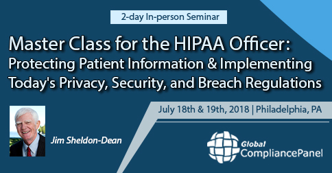Master Class for the HIPAA Officer: Protecting Patient Information and Implementing Today's Privacy, Security, and Breach Regulations
